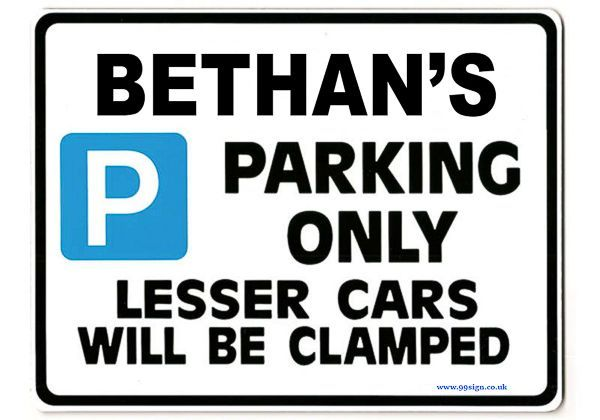 BETHAN S Personalised Parking Sign Gift Unique Car Present For Her Size Large